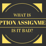 What is Option Assignment and Is it always bad?