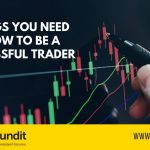 3 Things You Need To Know To Be A Successful Trader