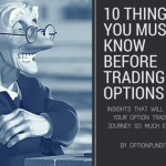 Top 10 Things You Must Know Before You Trade Options
