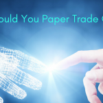 Why Should You Paper Trade Options